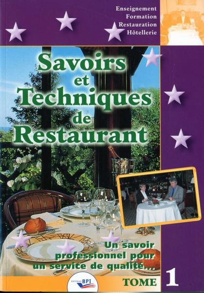 livre savoirs et techniques de restaurant t 1 un savoir professionnel pour un service de. Black Bedroom Furniture Sets. Home Design Ideas