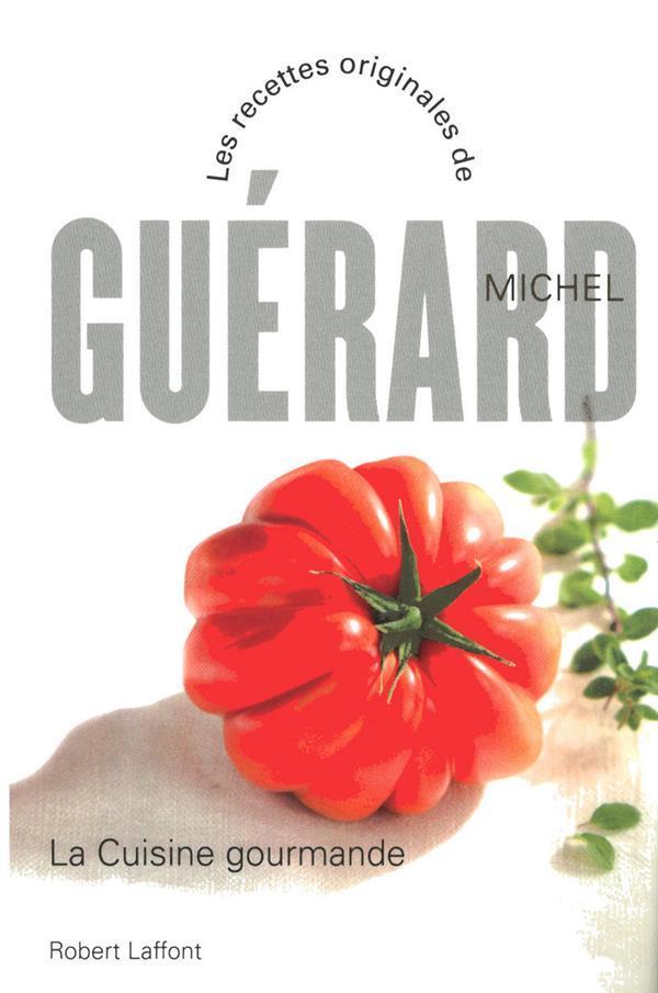 La cuisine gourmande michel gu rard livre france loisirs for Cuisine gourmande