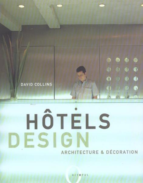 Hotels design architecture decoration david collins for Design hotel few steps from the david
