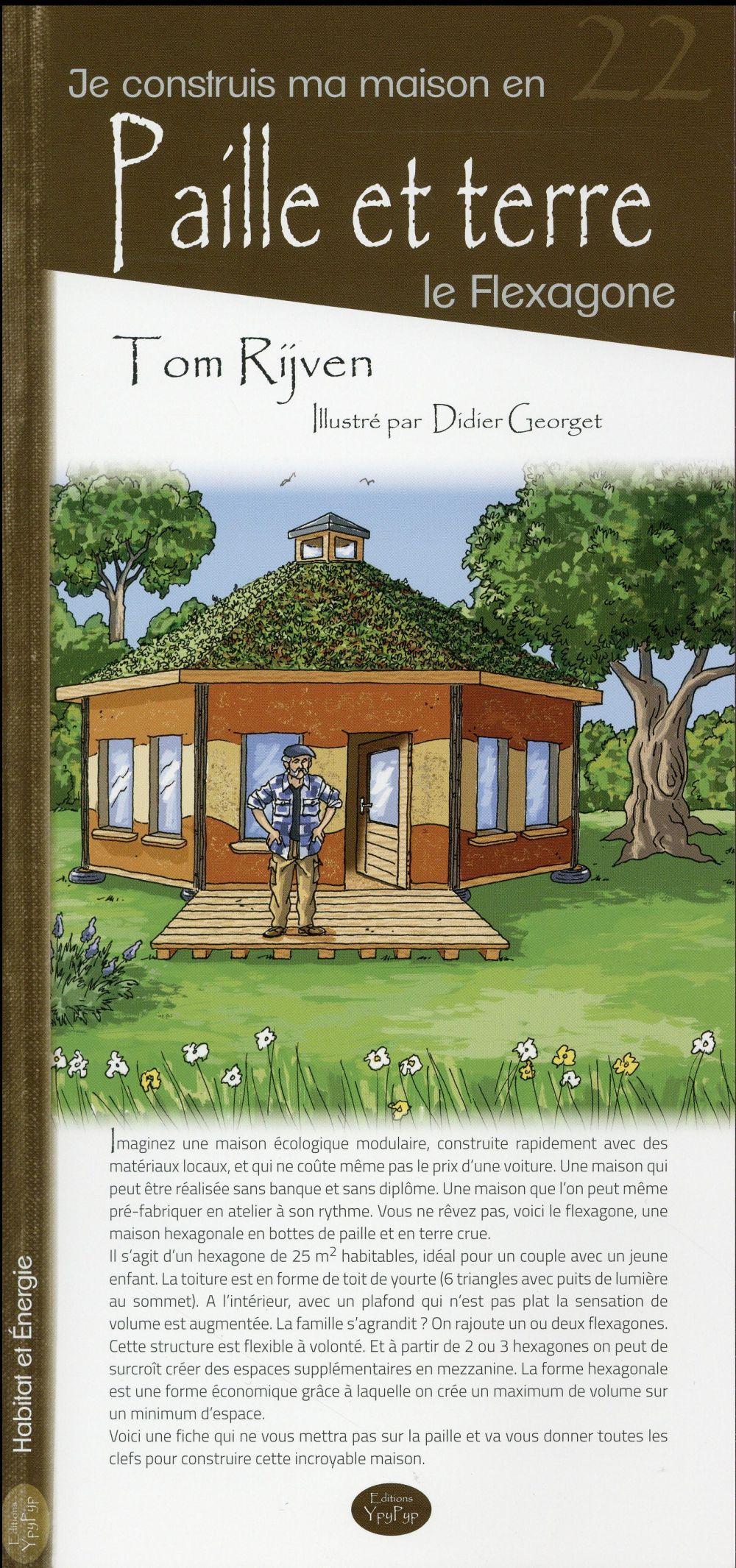 je construis ma maison en paille et terre le flexagone tom rijven yvan jours