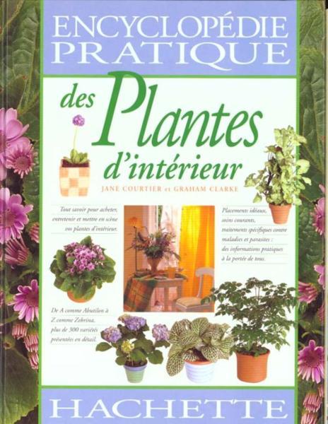 Livre encyclopedie pratique plantes d 39 interieur graham for Encyclopedie plantes interieur
