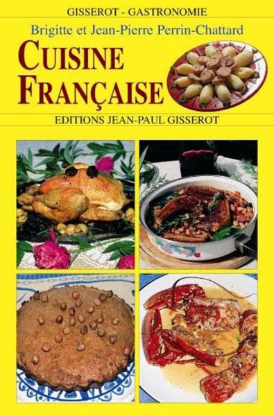 livre cuisine fran aise brigitte perrin chattard recettes de brigitte et jean pierre perrin. Black Bedroom Furniture Sets. Home Design Ideas