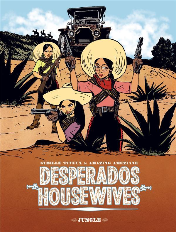 Vente Livre :                                    Desperado housewives                                      - Sybille Titeux  - Amazing Amesiane