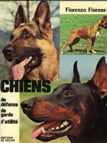 livre chiens de defense de garde d 39 utilite fiorone fiorenzo acheter occasion 1979. Black Bedroom Furniture Sets. Home Design Ideas