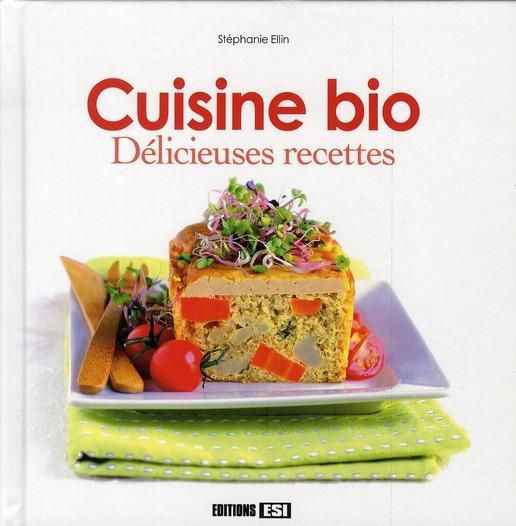 livre cuisine bio d licieuses recettes ellin stephanie acheter occasion f vrier 2010. Black Bedroom Furniture Sets. Home Design Ideas