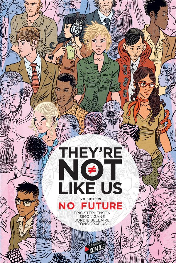 They're not like us T.1 ; no future  - Fonografiks  - Eric Stephenson  - Simon Gane  - Jordie Bellaire