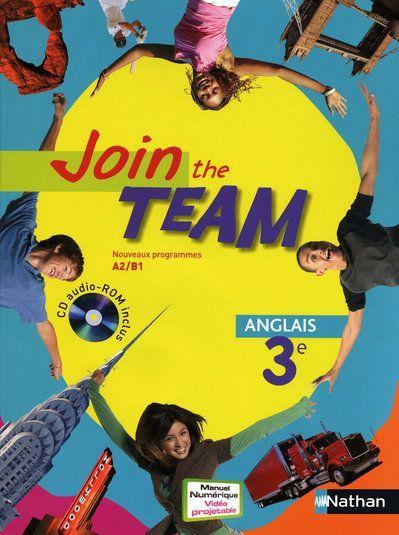 Join The Team Anglais 3eme Niveau A2 B1 Manuel De L Eleve Edition 2009