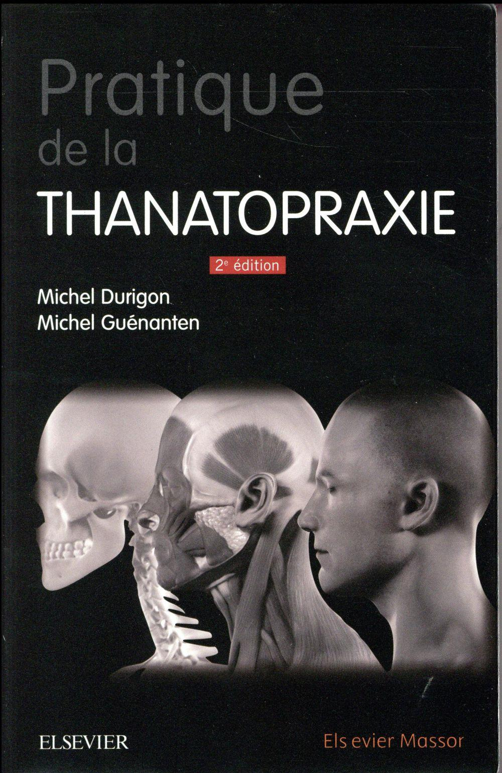Pratique de la thanatopraxie (2e édition)  - Michel Guenanten  - Michel Durigon