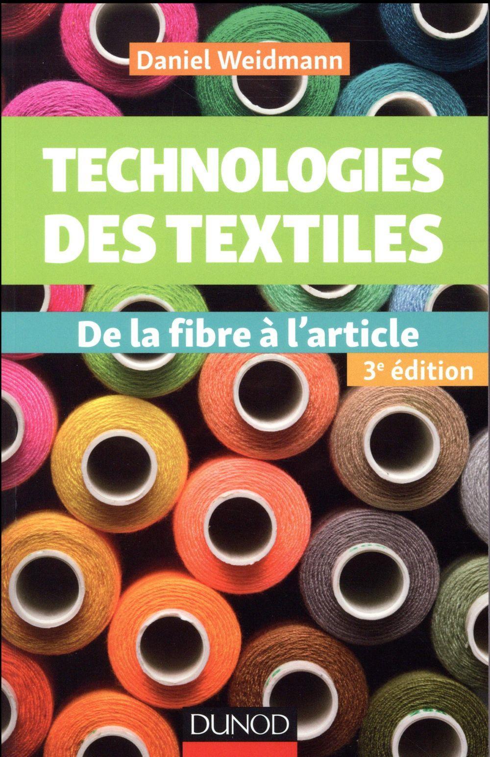 technologies des textiles de la fibre l 39 article 3e dition weidmann daniel weidmann. Black Bedroom Furniture Sets. Home Design Ideas