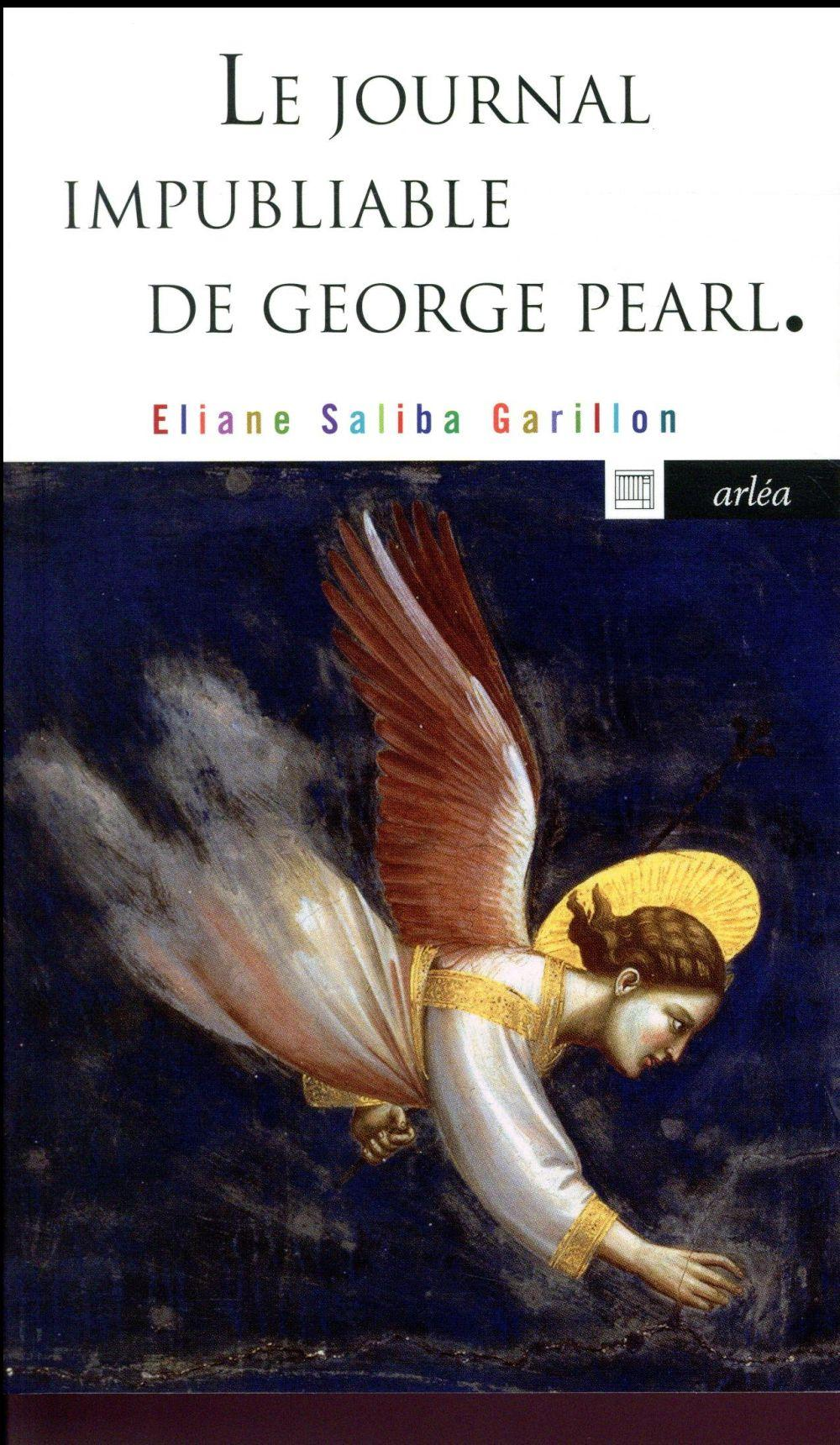 Le journal impubliable de George Pearl  - Eliane Saliba-Garillon