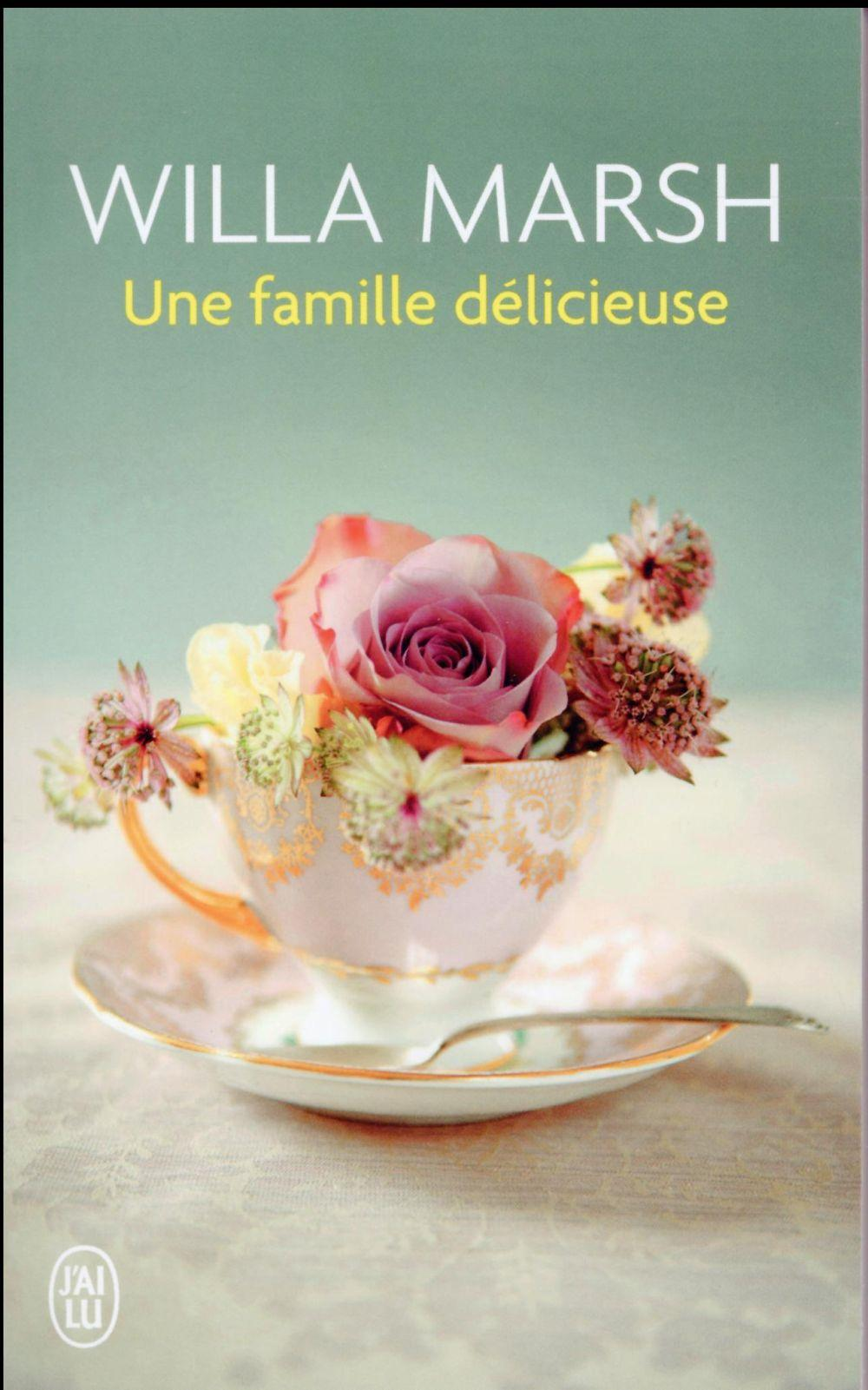 Une famille delicieuse  - Willa Marsh