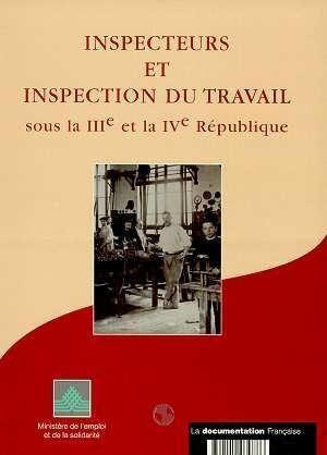 Livre inspecteurs et inspection du travail sous la iiieme et iveme republique collectif - Inspection du travail bourges ...