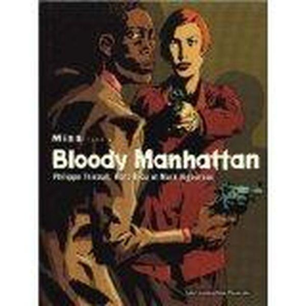 Vente Livre :                                    Miss  T.1 ; Bloody Manhattan                                      - Marc Riou  - Mark Vigouroux  - Philippe Thirault