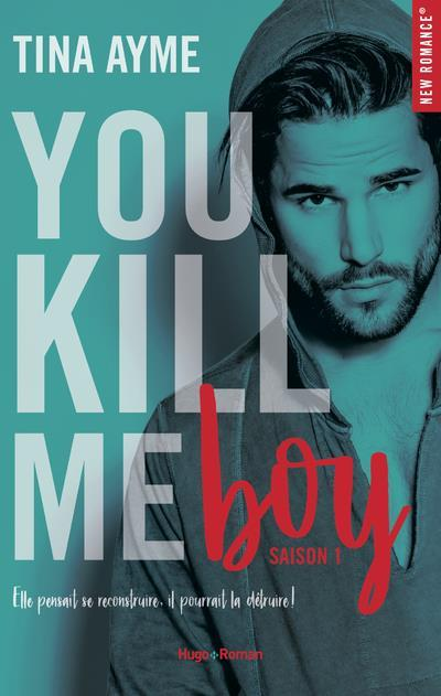 Vente  You kill me T.1 ; boy  - Tina Ayme