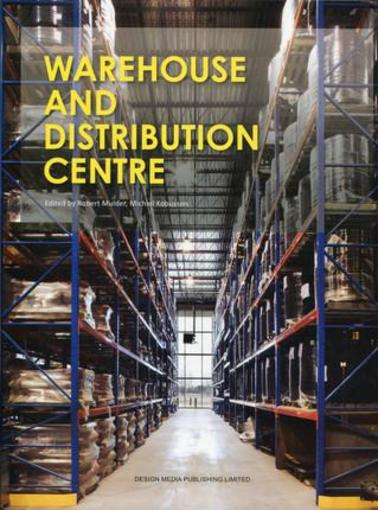 Warehouse and distribution centre  - Robert Mulder  - Michiel Kobussen