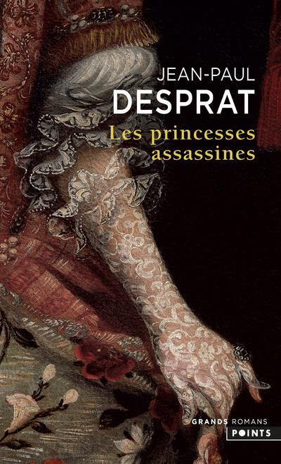 Les princesses assassines  - Jean-Paul Desprat