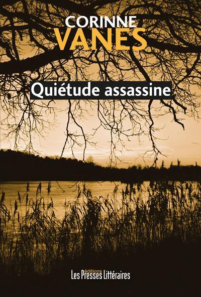 Quiétude assassine  - Corinne Vanes