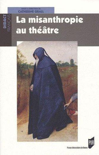 Misanthropie Au Theatre - Grall, Catherine