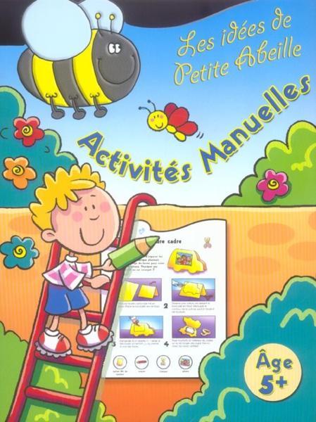 Livre les idees de petite abeille activites manuelles collectif - Activites manuelles petit ...