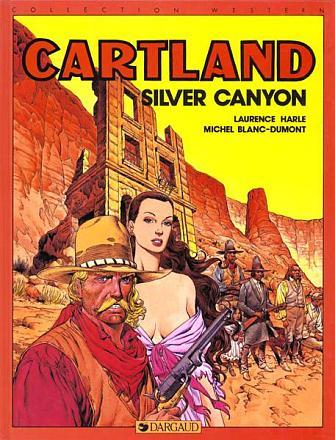 Cartland t.7 ; silver canyon  - Harle  - Michel Blanc-Dumont  - Laurence Harle