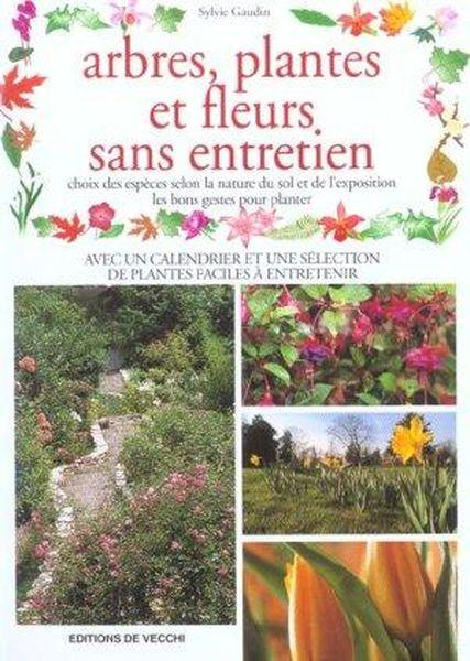 Livre plantes fleurs et arbres sans entretien sylvie for Arbres plantes fleurs