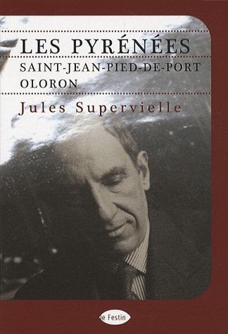 Livre les pyr n es saint jean pied de port oloron jules supervielle - Les pyrenees saint jean pied de port ...
