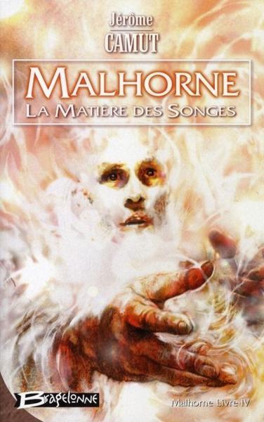 Malhorne, Tome 4 : La Matière des Songes - Jérôme Camut