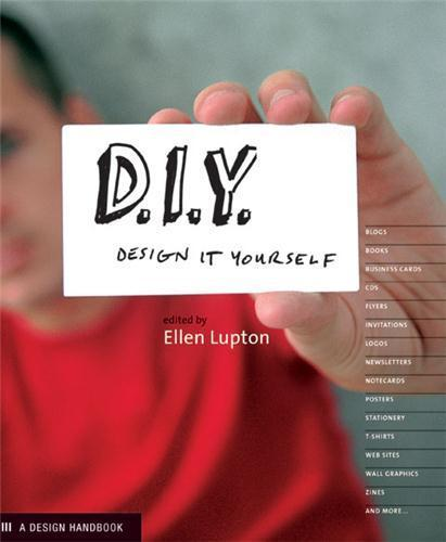 D.i.y. design it yourself  - Ellen Lupton