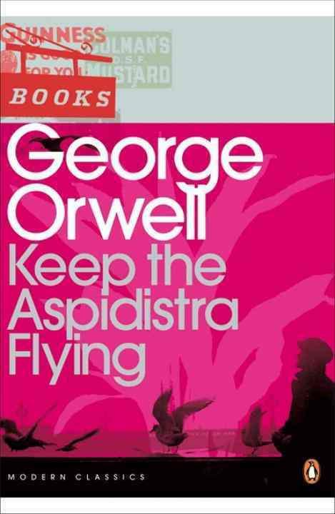 KEEP THE ASPIDISTRA FLYING  - George Orwell