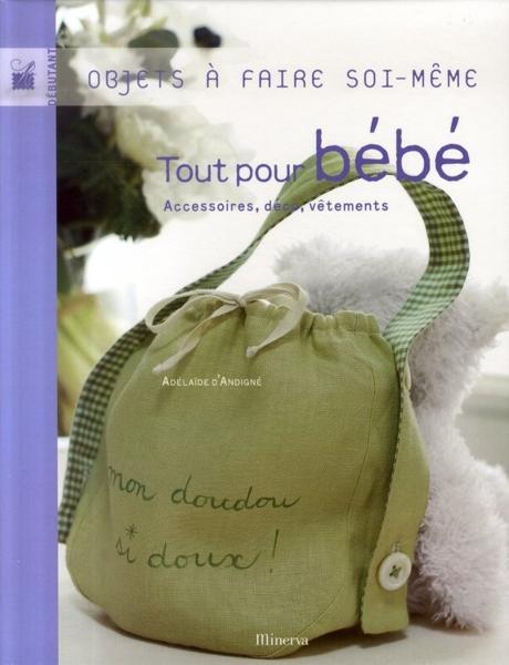 livre tout pour bebe andigne d 39 adelaid acheter occasion 21 02 2007. Black Bedroom Furniture Sets. Home Design Ideas