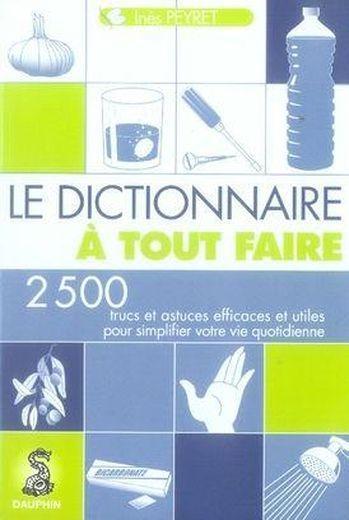 Livre le dictionnaire tout faire 1001 trucs et for 1001 trucs maison