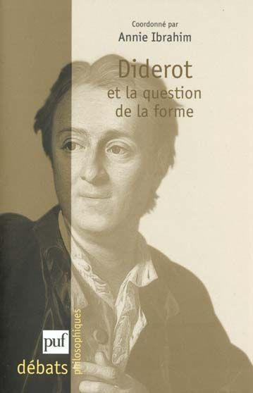 Diderot et la question de la forme  - Annie Ibrahim
