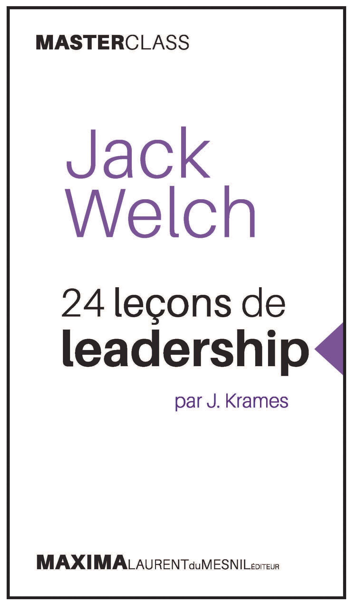 Jack Welch ; 24 leçons de leadership  - Jeffrey Krames