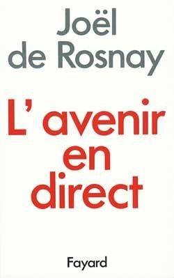 L'avenir en direct  - Rosnay Joel