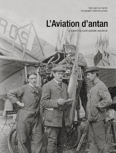 L'aviation d'antan  - Jean-Luc Garnier