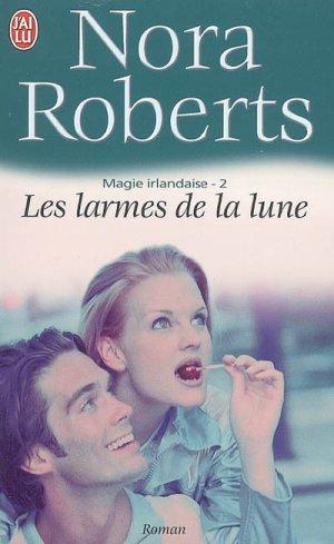 Magie Irlandaise - Tome 2 : Les larmes de la lune de Nora Roberts 1125949_3066314