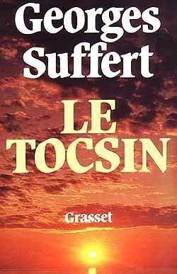 Le tocsin  - Georges Suffert