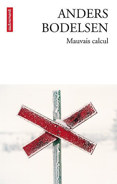 Mauvais calcul  - Anders Bodelsen