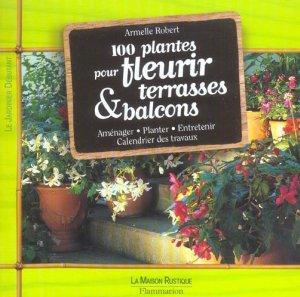 cent plantes pour fleurir terrasses et balcons armelle robert livre france loisirs. Black Bedroom Furniture Sets. Home Design Ideas