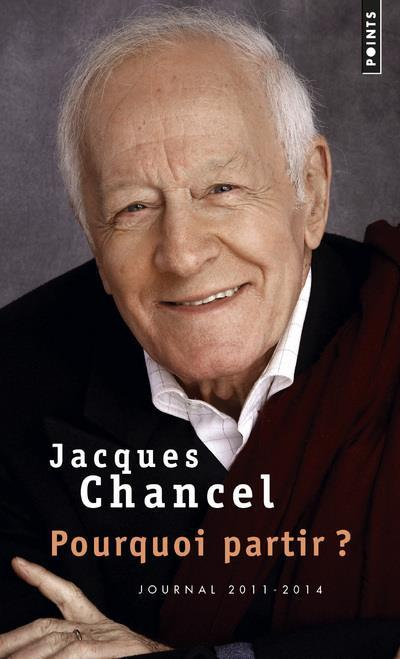 Vente  Pourquoi partir ? journal 2011-2014  - Jacques Chancel