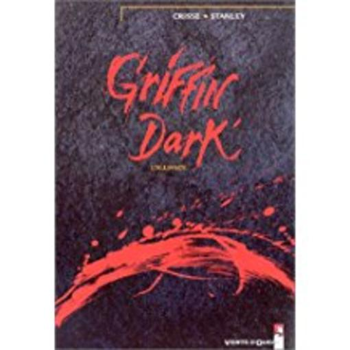 Griffin Dark t.1 ; l'alliance  - Crisse+Stamnley