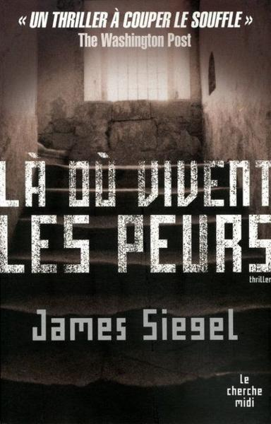 Là où vivent les peurs  - James Siegel