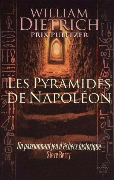 Les pyramides de Napoléon  - William Dietrich