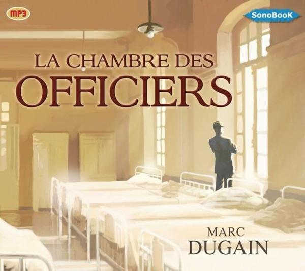La chambre des officiers marc dugain livre france - Analyse la chambre des officiers marc dugain ...