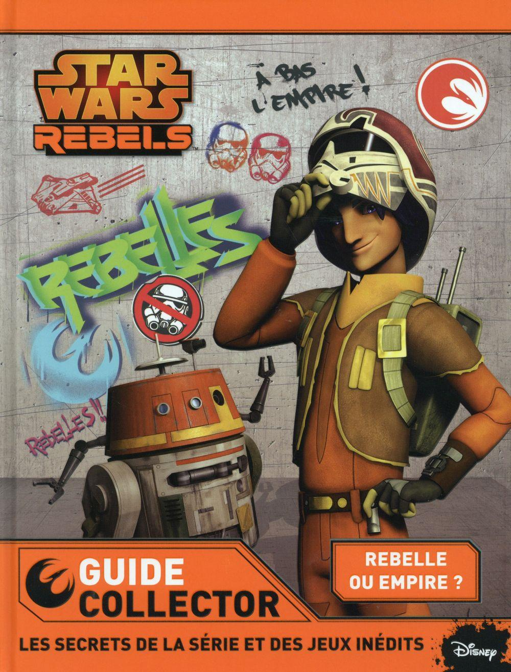 Star Wars rebels ; ton guide collector  - Collectif