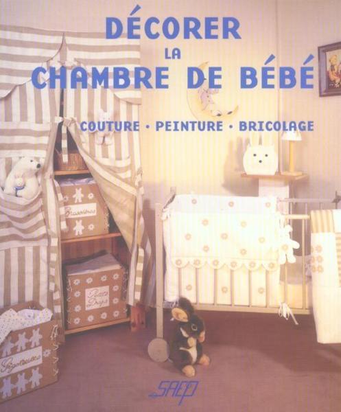 Livre decorer la chambre de bebe couture peinture for Bricolage chambre bebe