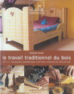 livre le travail traditionnel du bois charles julien. Black Bedroom Furniture Sets. Home Design Ideas