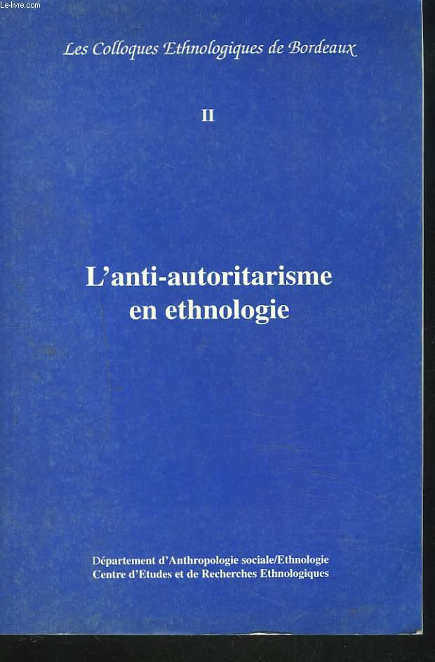 Anti-autoritarisme en ethnologie (l'). colloque de bordeaux, 13 avr.  1995  - Bernard Traimond