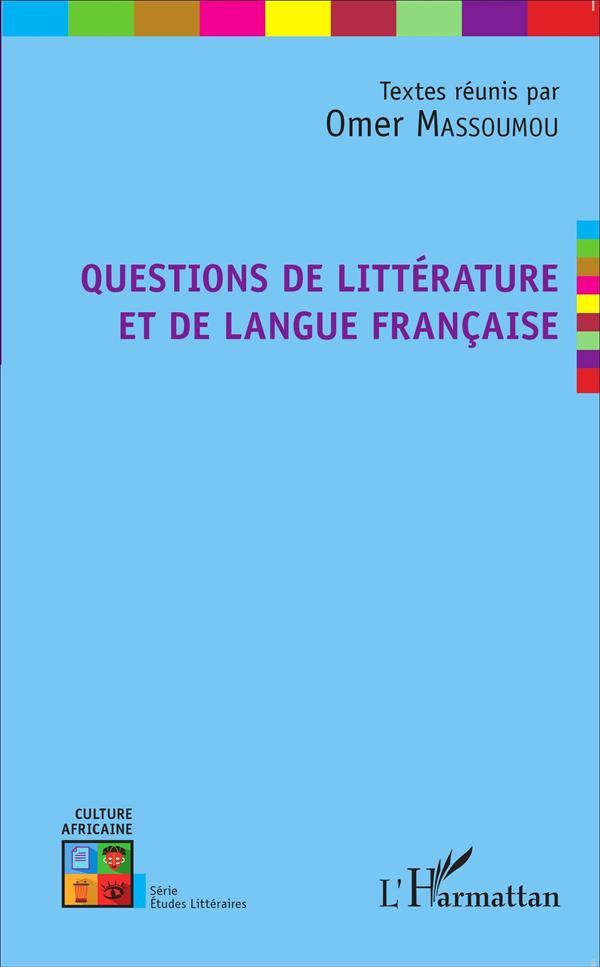 Questions de littérature et de langue francaise  - Omer Massoumou