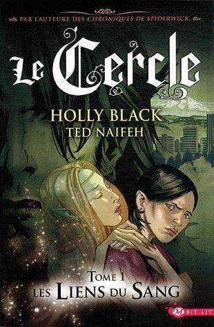 Le cercle t.1 ; les liens du sang  - Holly Black  - Ted Naifeh